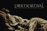 "Primordial – ""Where Greater Men Have Fallen"""