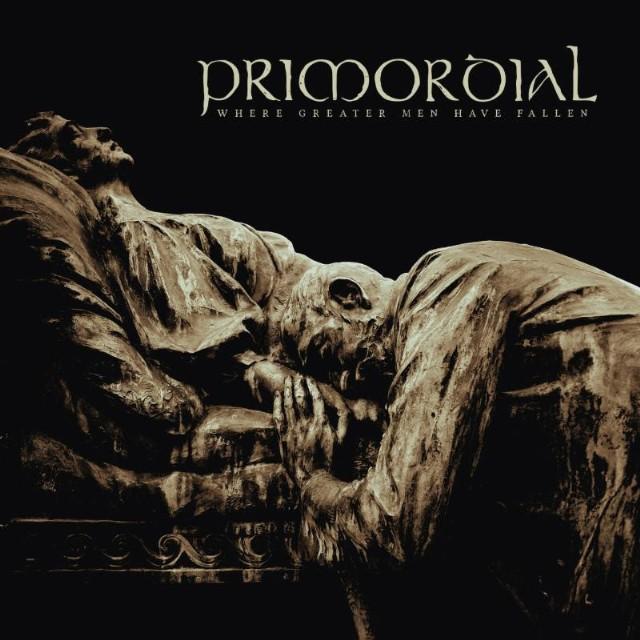 Primordial - Where Greater Men Have Fallen