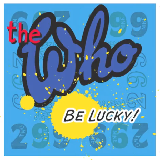 """The Who - """"Be Lucky"""""""
