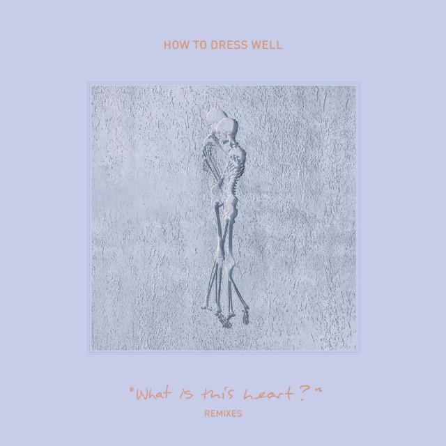 How to Dress Well-Precious Love