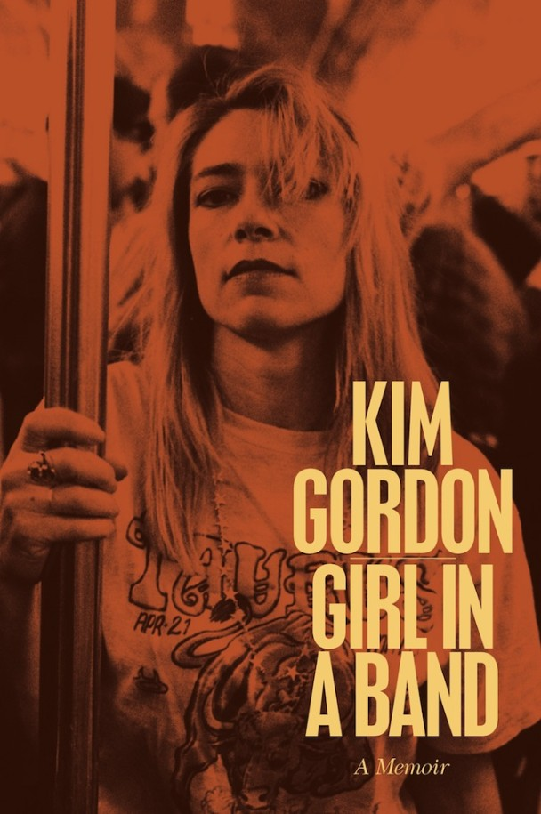 Kim Gordon S Memoir Girl In A Band Gets Release Date