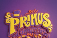 Primus Hide Five Golden Tickets (To Free Concerts For Life) In Their New <em>Willy Wonka</em> Tribute LP