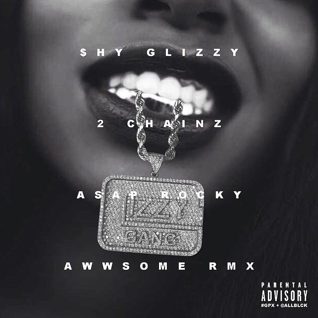 """Shy Glizzy - """"Awwsome Remix"""""""
