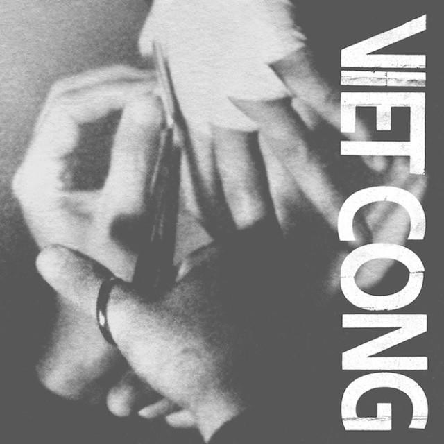 Viet Cong - self-titled