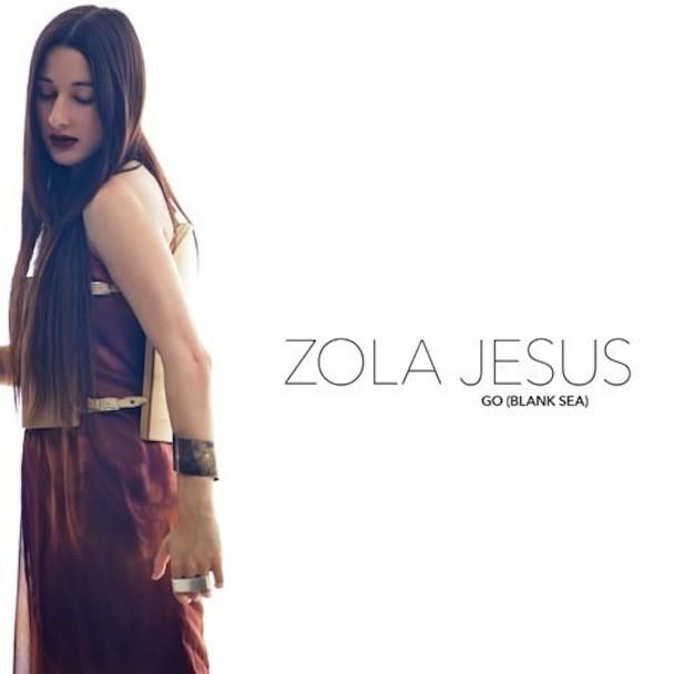 """Zola Jesus - """"Go Blank Sea"""""""