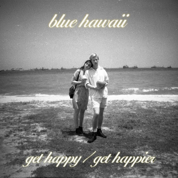 "Blue Hawaii – ""Get Happy"" / ""Get Happier"""