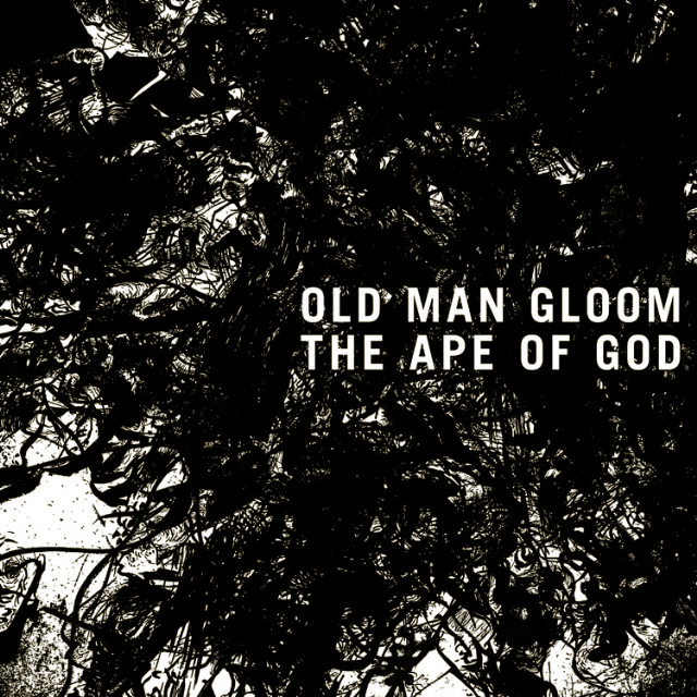 Old Man Gloom - The Ape Of God 1