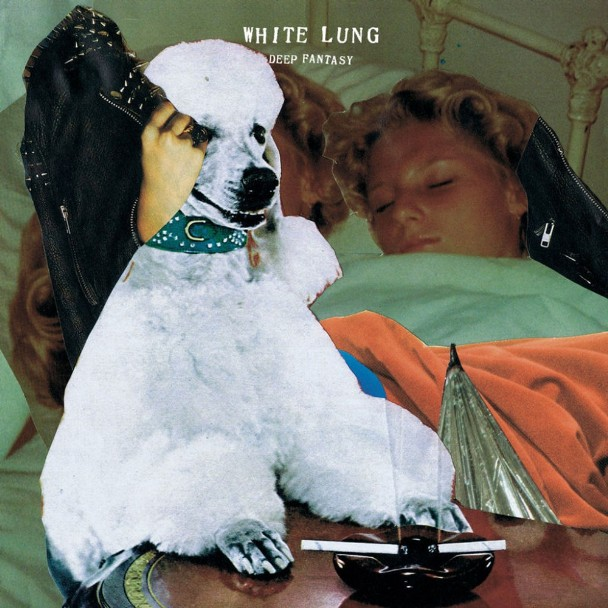 White Lung - <em>Deep Fantasy</em> (Domino)