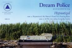 Stream Dream Police <em>Hypnotized</em>