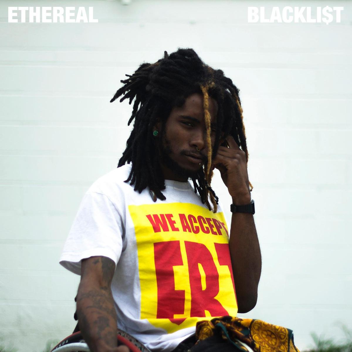 Mixtape Of The Week: Ethereal <em>Blackli$t</em>