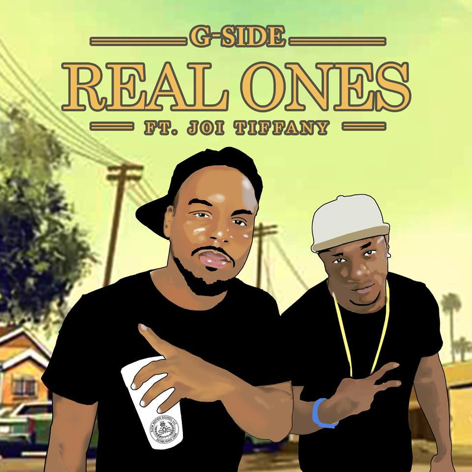 "G-Side – ""Real Ones"" (Feat. Joi Tiffany)"