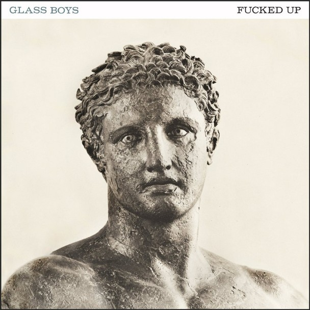 Fucked Up - <em>Glass Boys</em> (Matador)