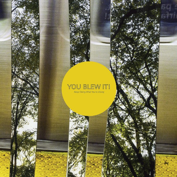 You Blew It! - <em>Keep Doing What You're Doing</em> (Topshelf)