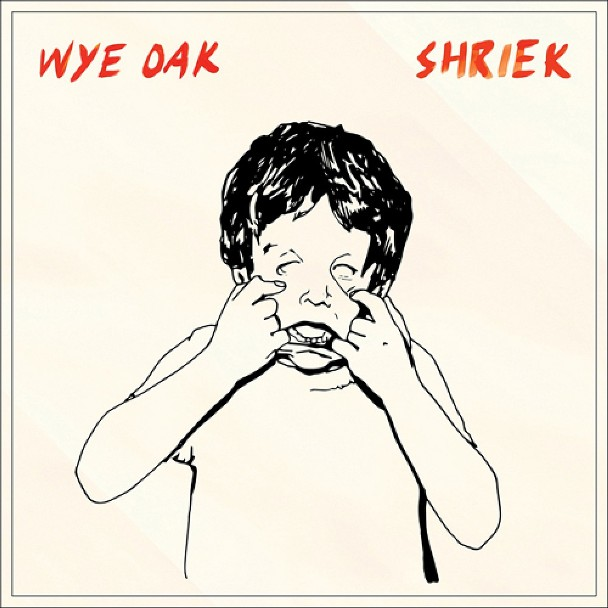 Wye Oak - <em>Shriek</em> (Merge)