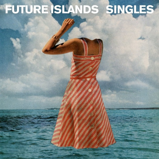 Future Islands - <em>Singles</em> (4AD)