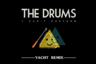 "The Drums – ""I Can't Pretend (YACHT Remix)"""