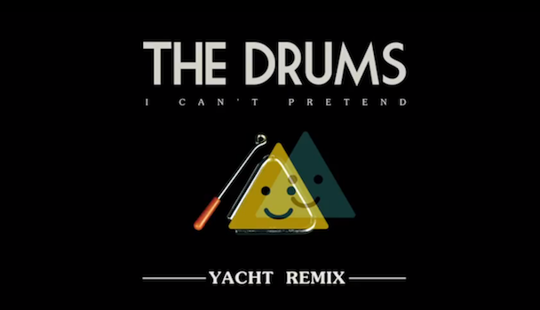 "The Drums - ""I Can't Pretend (YACHT Remix)"""