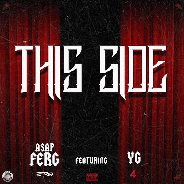 "A$AP Ferg - ""This Side"" (Feat. YG)"