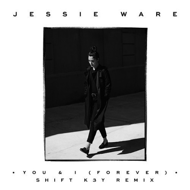 "Jessie Ware - ""You & I (Forever) (Shift K3Y Remix)"""