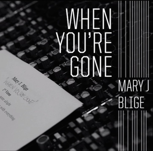 """Mary J. Blige - """"When You're Gone"""""""