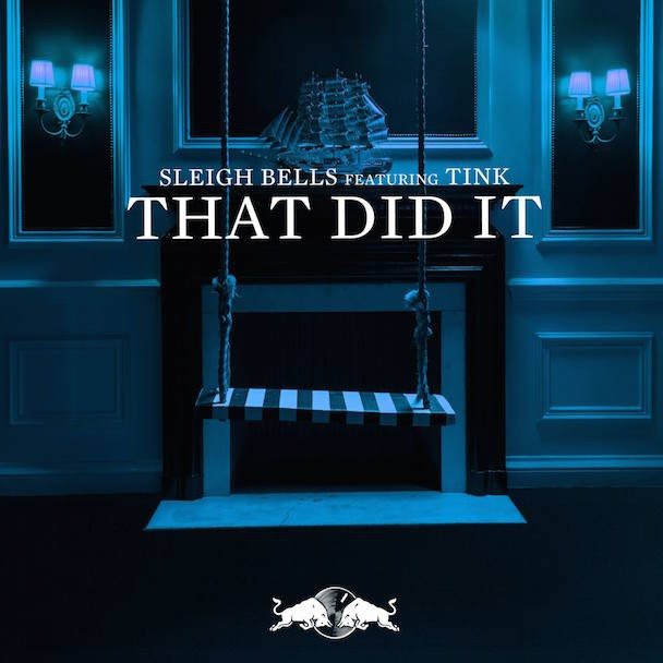 "Sleigh Bells - ""That Did It"" (Feat. Tink)"