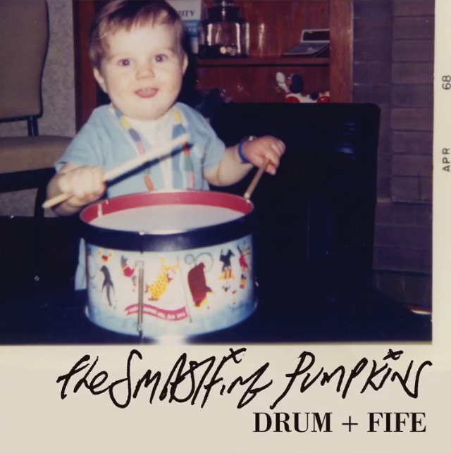 "The Smashing Pumpkins - ""Drum + Fife"""