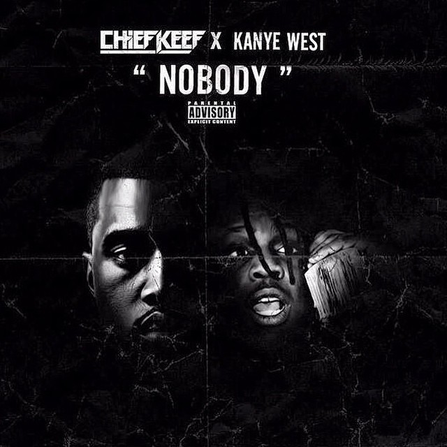 "Chief Keef – ""Nobody"" (Feat. Kanye West)"