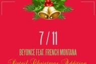 """Beyoncé – """"7/11 (Detail Christmas Version)"""" (Feat. French Montana)"""
