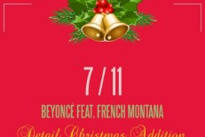 "Beyoncé – ""7/11 (Detail Christmas Version)"" (Feat. French Montana)"