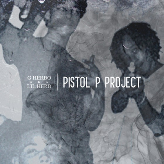 Lil Herb - Pistol P Project