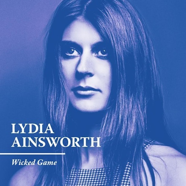 "Lydia Ainsworth – ""Wicked Game"" (Chris Isaak Cover)"