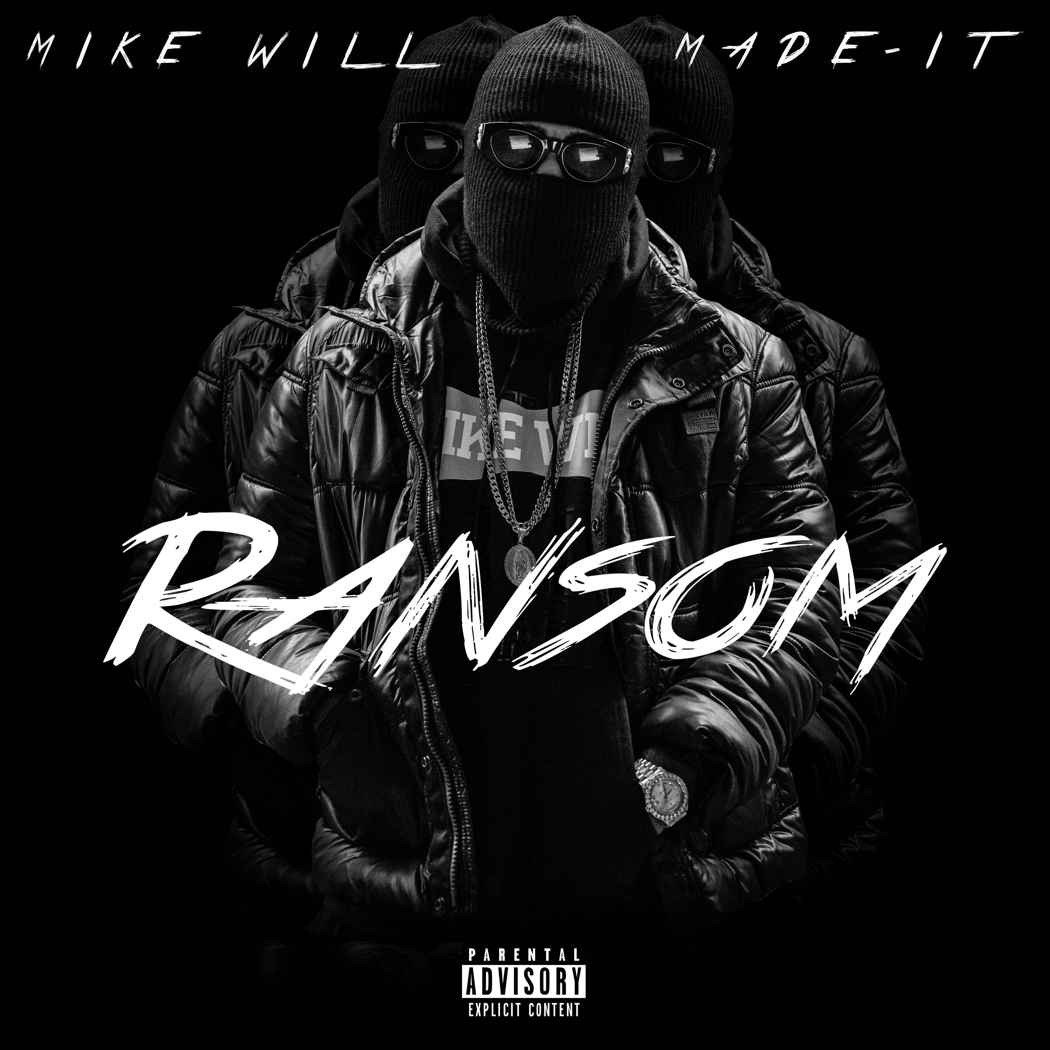 Download Mike Will Made It Ransom Mixtape - Stereogum