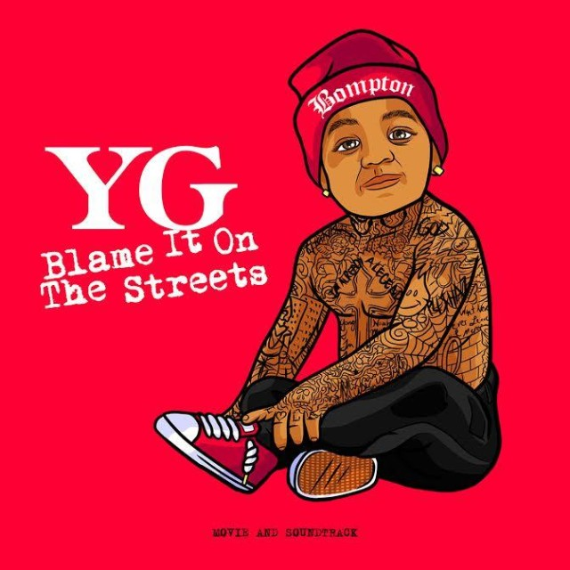 YG - Blame It On The Streets