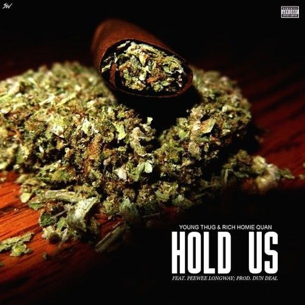 Young Thug and Rich Homie Quan - Hold Us