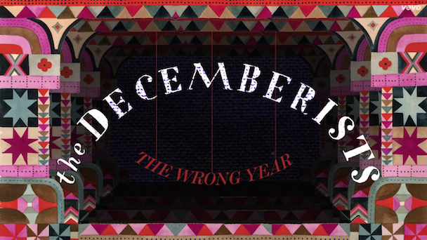"""The Decemberists - """"The Wrong Year"""""""