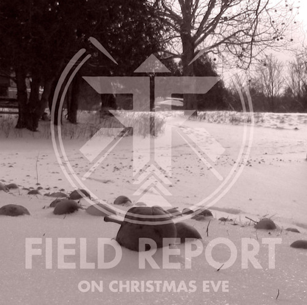 "Field Report - ""On Christmas Eve"""