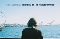 Stream The Sidekicks <em>Runners In The Nerved World</em> (Stereogum Premiere)