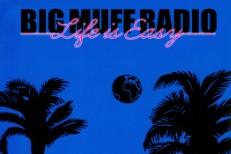 BIG MUFF RADIO - Life Is Easy