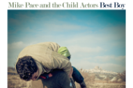 Stream Mike Pace And The Child Actors <em>Best Boy</em>