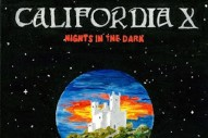 Stream California X <em>Nights In The Dark</em>