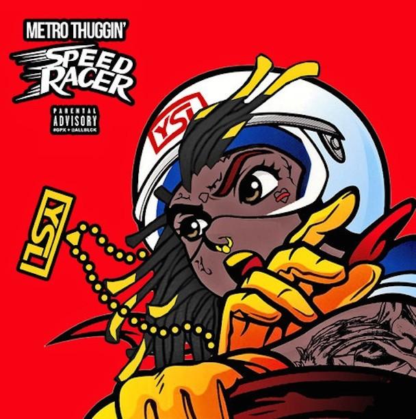 Metro Thuggin - Speed Racer