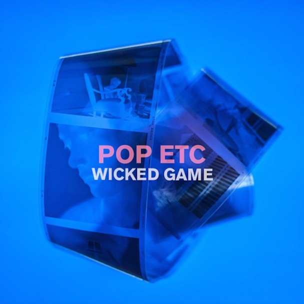 POP ETC - Wicked Game
