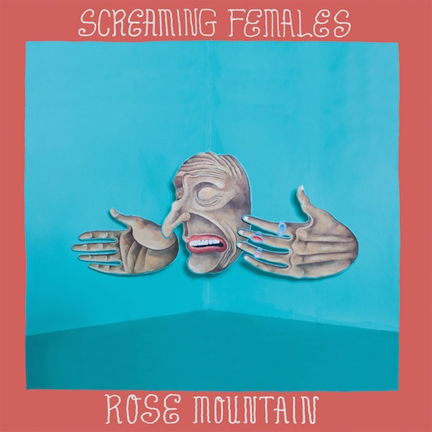 Screaming Females - Rose Mountain