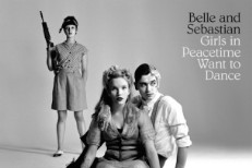 Stream Belle And Sebastian <em>Girls In Peacetime Want To Dance</em>