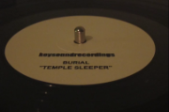 "Burial – ""Temple Sleeper"""