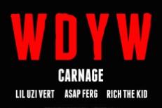 """Carnage – """"WDYW"""" (Feat. A$AP Ferg, Lil Uzi Vert, & Rich The Kid)"""