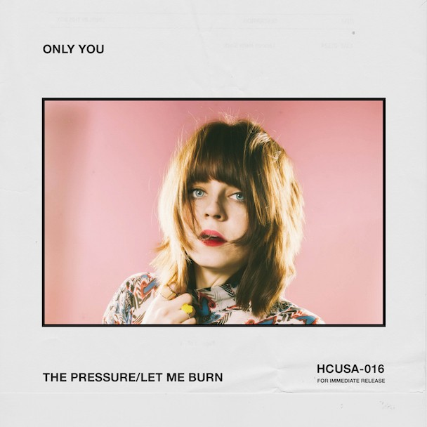 """Only You - """"The Pressure"""" & """"Let Me Burn"""""""