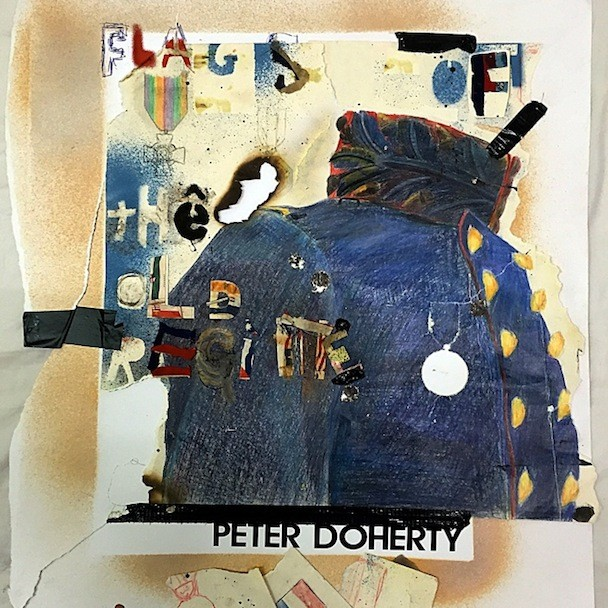 """Peter Doherty - """"Flags Of The Old Regime"""""""