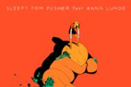 "Sleepy Tom – ""Pusher"" (Feat. Anna Lunoe)"