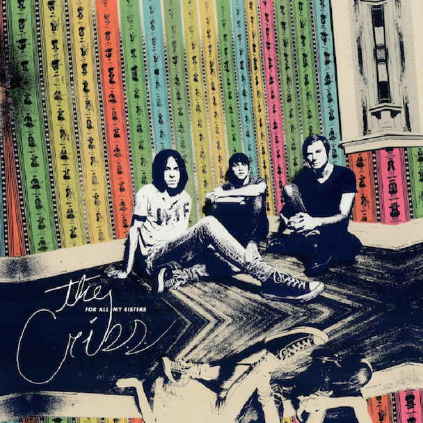 "The Cribs - ""An Ivory Hand"" + For All My Sisters Details"